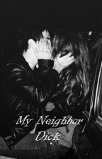 My Neighbor Dick by CrazyGirlMo