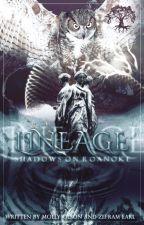 Lineage : Shadows on Roanoke by ZeframEarl