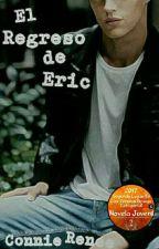 El Regreso De Eric #1  #PremiosOrange17 by ConnieRenee3