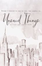 Unsaid Things (Unsaid #1) by acrdbty