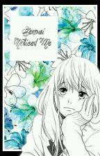 Senpai Noticed Me (Mori x reader) by o0Lavinia0o