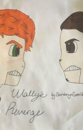 Wally's Revenge by SardonyxGem123