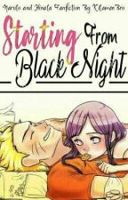 Starting From Black Night (End) by KitamenBro