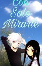 Con solo mirarte  by sarahiruiz91