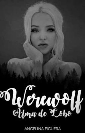 WereWolf: Alma de Lobo||Saga WolfBlood #1|| by AngelieVF