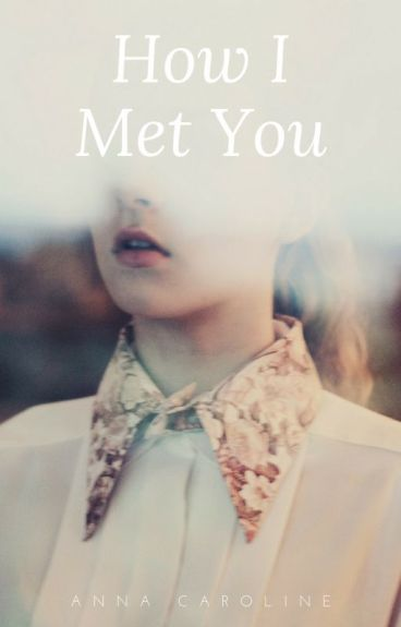 How I met you, de undefined