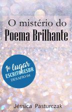 O Mistério do Poema Brilhante by Jessicapasturczak