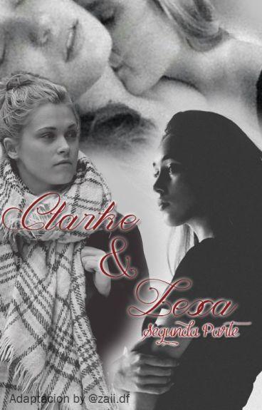 Clarke & Lexa - Segunda Parte (Adaptación)