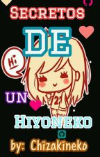 ¡Secretos de un Hiyoneko!^^ by Chizakineko