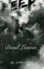 Dead Leaves - Jeonghoon/JeongZi - [LEMON] by Leeharu9605