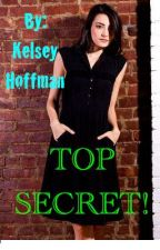 TOP SECRET! (ON HOLD) by Kelsey-AlexaHoffman