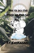 Made for each other / STEREK AND PIAM CHAT by EneKagari