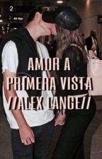 AMOR A PRIMERA VISTA//ALEX LANGE by sofiadol02