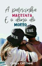A Patricinha Marrenta E O Dono Do Morro by Carla_21Toop