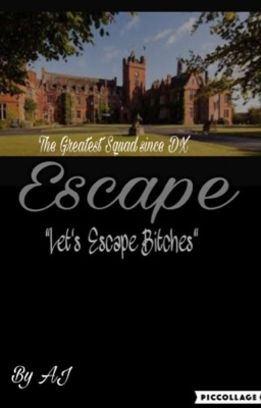 Escape  by AJxo_BAE