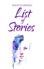 Kwento Ni Jhingness: List of Stories by JhingBautista
