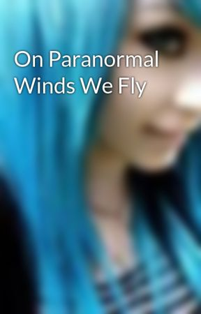 On Paranormal Winds We Fly by AndyBiersackCandy
