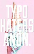 Typo Haters Anonymous by Typo_Typo