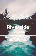 Riverside by 3dream_writer3