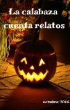 La Calabaza cuenta relatos by owlghost