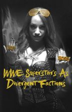 WWE Superstars As Divergent Factions by wrestlingnerdwwe