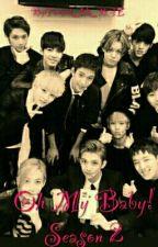 Oh My Baby! Season 2 (Seventeen A.F) by Yoongi_Jibooty