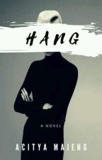 HANG // 2 (Very Slow Update) by FreelancerAuthor