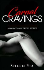 Carnal Cravings by shobescribbles