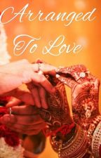From Arranged To Love by adeela101