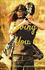Loving You by Princess_greenwoods