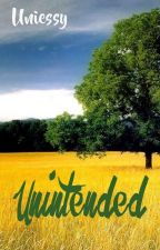 UNINTENDED by uniessy