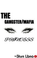 The Mafia Gangster Princess. by Shanang_Labidabs