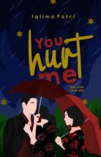 You Hurt Me![WS3]✔ by Kyuri0510