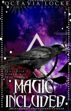 Magic Included [COMPLETED] by OctaviaLocke
