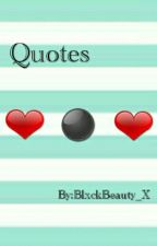 Just Quotes by BlxckBeauty_X