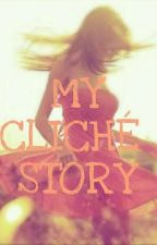 My Cliché Story [COMPLETED] by twinkle2001