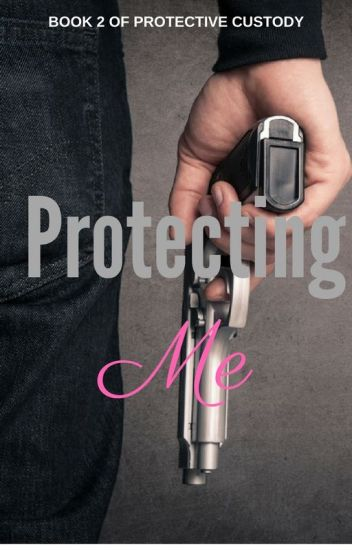 Protecting Me- On Hold