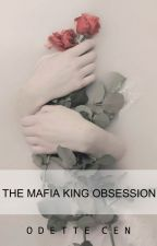 The Mafia King Obsession by OdetteCen