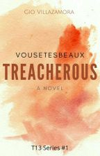 Treacherous  by vousetesbeaux
