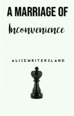 A Marriage of Inconvenience by alicewritersland