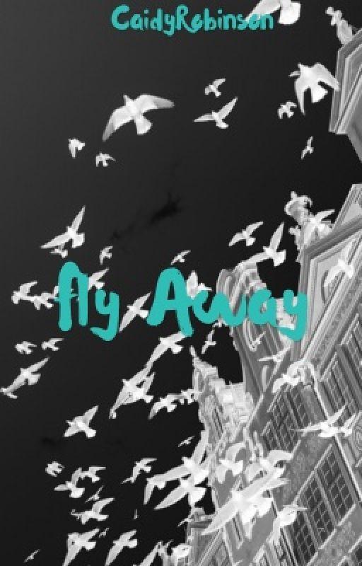 Fly Away by CaidyRobinson0