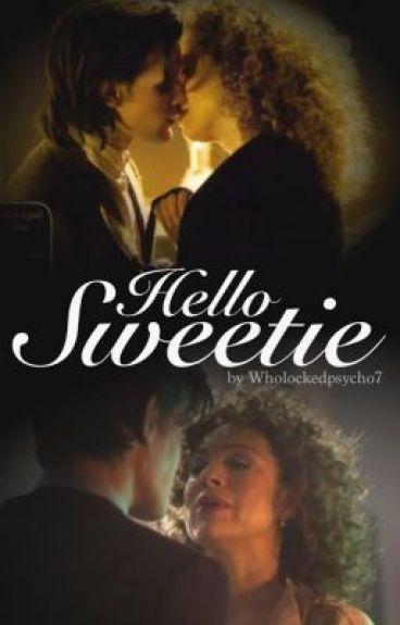 Hello Sweetie