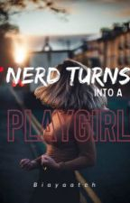 Nerd Turns into a Playgirl by Biayaatch