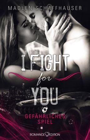 I fight for you: Gefährliches Spiel by MadlenSchaffhauser