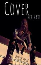Cover (COMPLETED) by herThat1