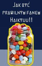 Jak Być Prawilnym Fanem Haikyuu by Juliettevia