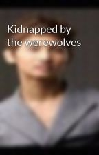 Kidnapped by the werewolves by ryeowook_kris