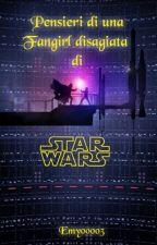 Pensieri Di Una Fangirl Disagiata Di Star Wars by Emy00003
