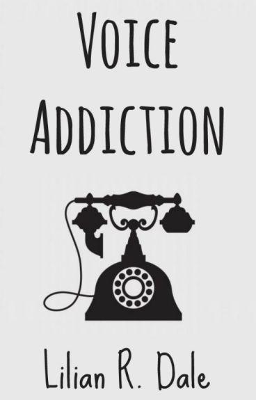 Voice Addiction
