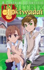 A Certain Scientific Omnitrix: Tokiwadai (book 1) by Misaka_Omnitrix